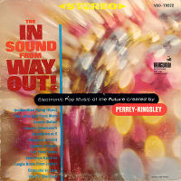 "Perrey-Kingsley ""The In Sound from Way Out!"""